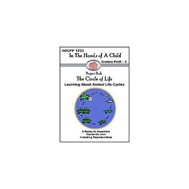 In The Hands of A Child The Circle of Life Science Workbook, Preschool - Grade 3 [eBook]