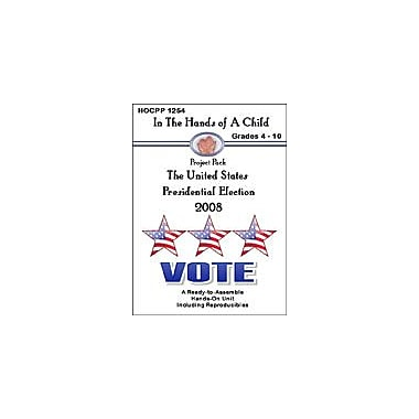 In The Hands of A Child 2008 Presidential Election Science Workbook, Grade 4 - Grade 10 [eBook]