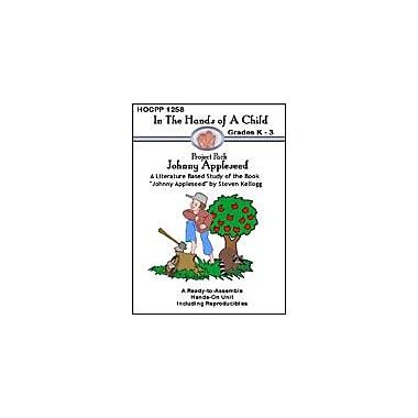 In The Hands of A Child Johnny Appleseed History Workbook, Kindergarten - Grade 3 [eBook]