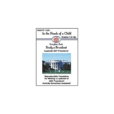 In The Hands of A Child Study A President History Workbook, Grade 3 - Grade 12 [eBook]
