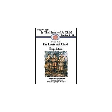 In The Hands of A Child The Lewis and Clark Expedition Geography Workbook, Grade 4 - Grade 10 [eBook]