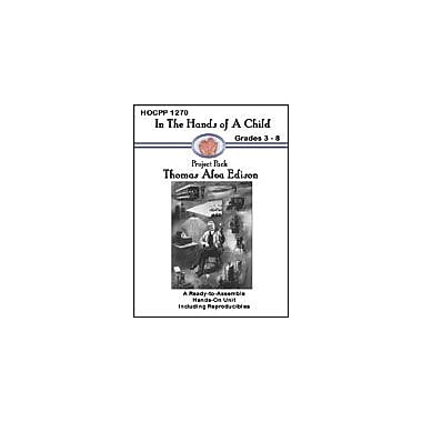 In The Hands of A Child Thomas Alva Edison History Workbook, Grade 3 - Grade 8 [eBook]