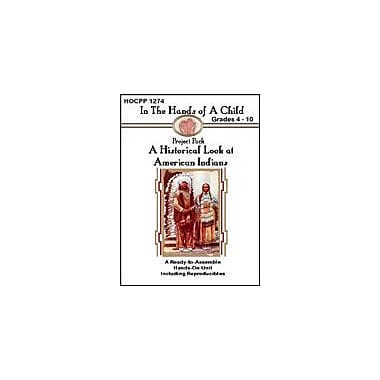 In The Hands of A Child A Historical Look At American Indians History Workbook, Grade 4 - Grade 10 [eBook]