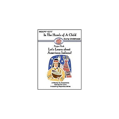In The Hands of A Child Let's Learn About American Indians Social Studies Workbook, Preschool [eBook]