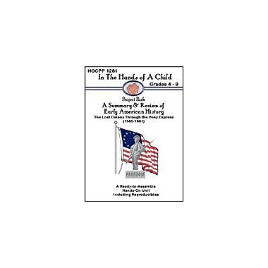 In The Hands of A Child A Summary & Review of Early American History History Workbook, Grade 4 - Grade 9 [eBook]