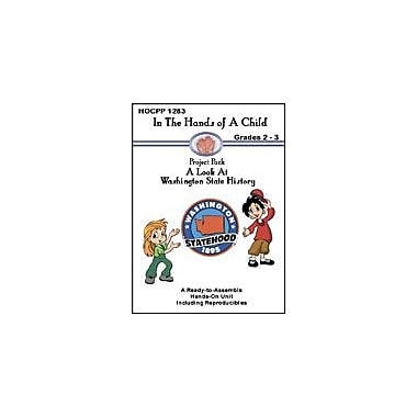 In The Hands of A Child A Look At Washington State History History Workbook, Grade 2 - Grade 3 [eBook]