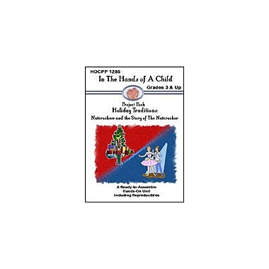 In The Hands of A Child Holday Traditions: Nutcrackers Social Studies Workbook, Grade 3 - Grade 12 [eBook]