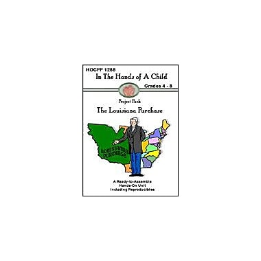 In The Hands of A Child The Louisiana Purchase History Workbook, Grade 4 - Grade 8 [eBook]