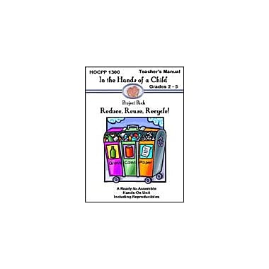 In The Hands of A Child Reduce Reuse, Recycle! Social Studies Workbook, Grade 2 - Grade 5 [eBook]