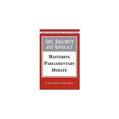 International Debate Education Art, Argument and Advocacy Communication Skills Workbook, Grade 9 - Grade 12 [eBook]