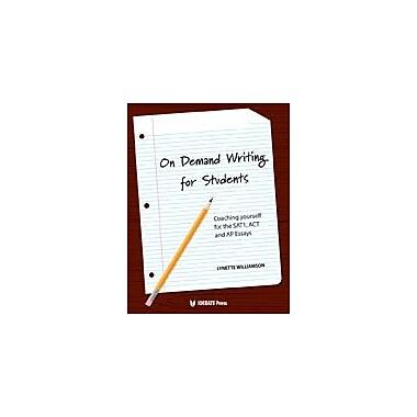 International Debate Education On Demand Writing For Students Test Prep Workbook, Grade 9 - Grade 12 [eBook]