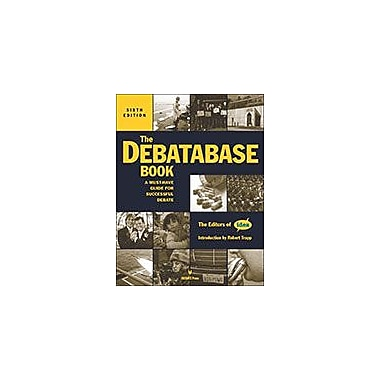 International Debate Education The Debatabase Book, 6th Edition Communication Skills Workbook, Grade 9 - Grade 12 [eBook]
