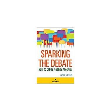 International Debate Education Sparking the Debate Communication Skills Workbook, Grade 9 - Grade 12 [eBook]