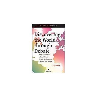 International Debate Education Discovering the World Through Debate-4th Ed Workbook, Grade 9 - Grade 12 [eBook]
