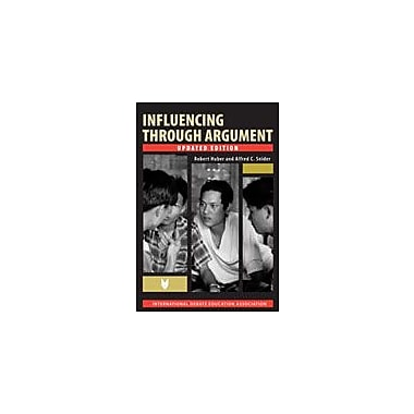 International Debate Education Influencing Through Argument Communication Skills Workbook, Grade 9 - Grade 12 [eBook]