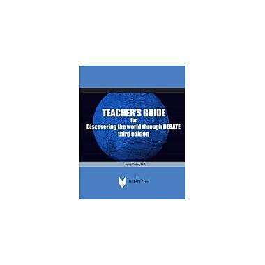 International Debate Education Teachers' Guide for Discovering the World Through Debate (Third Edition) Workbook [eBook]