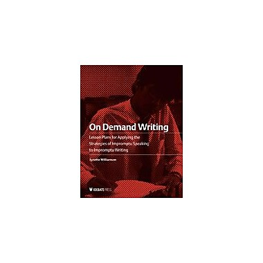 International Debate Education On Demand Writing Reading & Writing Workbook, Grade 9 - Grade 12 [eBook]