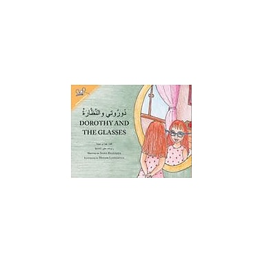 International Step by Step Dorothy and the Glasses (Arabic/English) Reading & Writing Workbook, Kindergarten - Grade 5 [eBook]