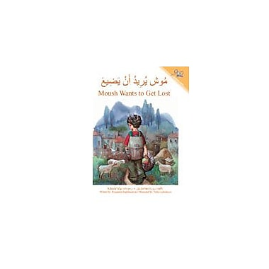 International Step by Step Moush Wants to Get Lost (Arabic/English) Reading & Writing Workbook, Kindergarten - Grade 5 [eBook]