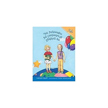 International Step by Step You Are A Really Good Friend of Mine (Armenian) Workbook, Kindergarten - Grade 5 [eBook]