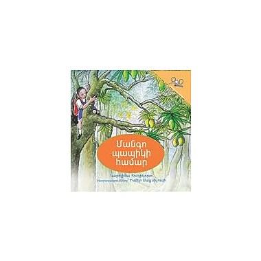International Step by Step A Mango For Grandpa (Armenian) Reading & Writing Workbook, Kindergarten - Grade 5 [eBook]