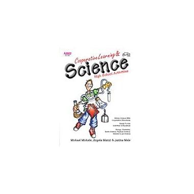 Kagan Publishing Cooperative Learning & Science: High School Activities (Grade 8-12) Workbook, Grade 8 - Grade 12 [eBook]
