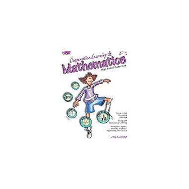 Kagan Publishing Cooperative Learning & Mathematics: High School Activities Math Workbook, Grade 8 - Grade 12 [eBook]
