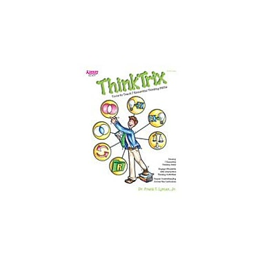 Kagan Publishing Thinktrix: Tools to Teach 7 Essential Thinking Skills Problem Solving Workbook, Kindergarten - Grade 12 [eBook]