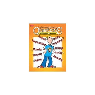 Kagan Publishing Developing Character Higher Level Thinking Questions Problem Solving Workbook, Grade 3 - Grade 12 [eBook]