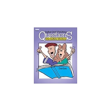 Kagan Publishing Intermediate Literature Higher-Level Thinking Questions Problem Solving Workbook, Grade 4 - Grade 8 [eBook]