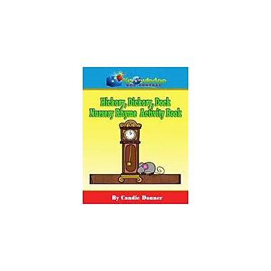 Knowledge Box Central Hickory, Dickory, Dock Nursery Rhyme Activity Book Reading & Writing Workbook, Preschool - Grade 1 [eBook]