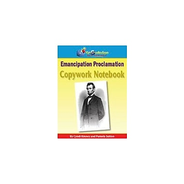 Knowledge Box Central Abraham Lincoln Emancipation Proclamation Copywork Notebook History Workbook, Grade 5 - Grade 12 [eBook]