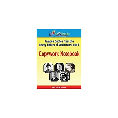 Knowledge Box Central Famous Quotes From the Heavy Hitters of World War I and Ii Copywork Notebook Workbook [eBook]