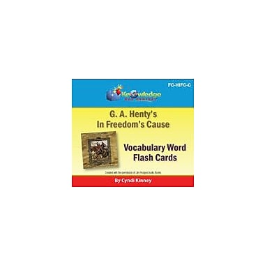 Knowledge Box Central Henty's Historical Novel: In Freedom's Cause Vocabulary Flash Cards Workbook, Grade 5 - Grade 12 [eBook]