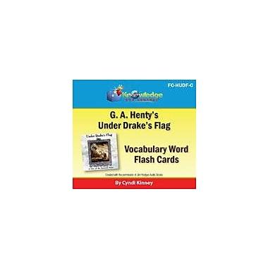 Knowledge Box Central Henty's Historical Novel: Under Drake's Flag Vocabulary Flash Cards Workbook, Grade 5 - Grade 12 [eBook]