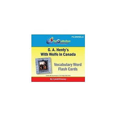 Knowledge Box Central Henty's Historical Novel: With Wolfe In Canada Vocabulary Flash Cards Workbook, Grade 5 - Grade 12 [eBook]