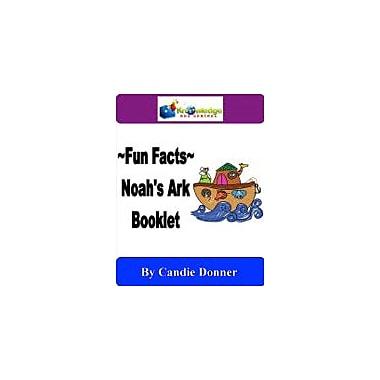 Knowledge Box Central Fun Facts: Noah's Ark Booklet Other Workbook, Kindergarten - Grade 6 [eBook]