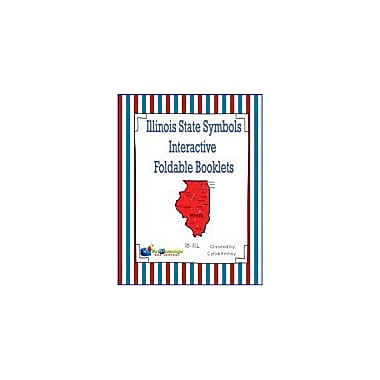 Knowledge Box Central Illinois State Symbols Interactive Foldable Booklets Geography Workbook, Kindergarten - Grade 8 [eBook]