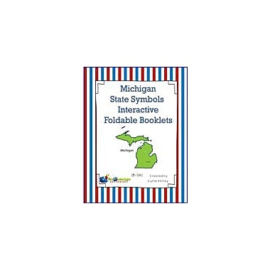 Knowledge Box Central Michigan State Symbols Interactive Foldable Booklets Geography Workbook, Kindergarten - Grade 8 [eBook]
