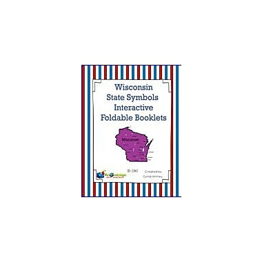 Knowledge Box Central Wisconsin State Symbols Interactive Foldable Booklets Geography Workbook, Kindergarten - Grade 8 [eBook]