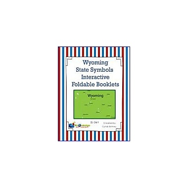 Knowledge Box Central Wyoming State Symbols Interactive Foldable Booklets Geography Workbook, Kindergarten - Grade 8 [eBook]