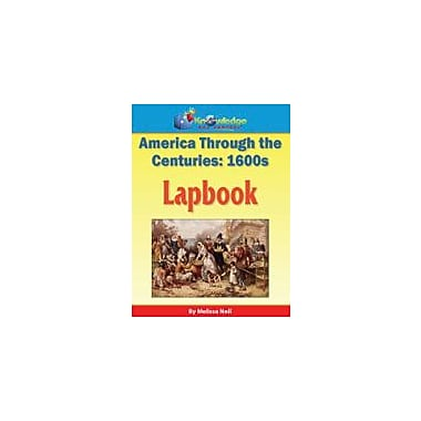Knowledge Box Central America Through the Centuries: 1600s Lapbook History Workbook, Kindergarten - Grade 8 [eBook]
