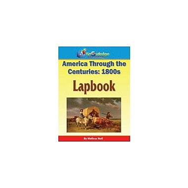 Knowledge Box Central America Through the Centuries: 1800s Lapbook History Workbook, Kindergarten - Grade 8 [eBook]