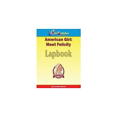 Knowledge Box Central American Girl: Meet Felicity Lapbook History Workbook, Kindergarten - Grade 6 [eBook]