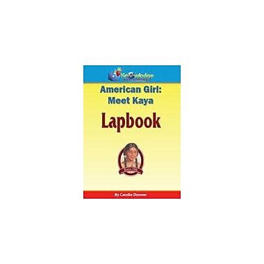 Knowledge Box Central American Girls: Meet Kaya Lapbook History Workbook, Grade 1 - Grade 6 [eBook]