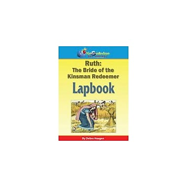 Knowledge Box Central Ruth: the Bride of the Kinsman Redeemer Lapbook Other Workbook, Grade 1 - Grade 6 [eBook]