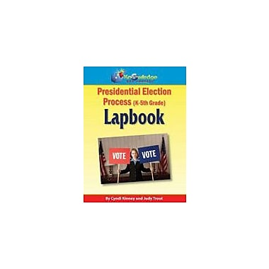 Knowledge Box Central Presidential Election Process Lapbook (Kindergarten-Grade 5) History Workbook, Grade 1 - Grade 5 [eBook]