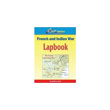 Knowledge Box Central French and Indian War Lapbook History Workbook, Kindergarten - Grade 8 [eBook]