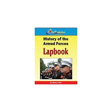 Knowledge Box Central History of the Armed Forces Lapbook History Workbook, Kindergarten - Grade 8 [eBook]