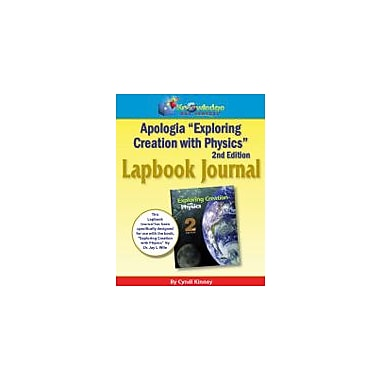 Knowledge Box Central Apologia Exploring Creation With Physics 2nd Edition Lapbook Journal Workbook, Grade 9 - Grade 12 [eBook]